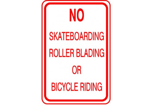No Skateboarding Roller Blading or Bicycle Riding Sign